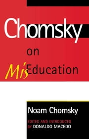 Chomsky on Mis-Education ebook by Noam Chomsky,Donaldo Macedo,Donaldo Macedp