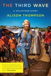 The Third Wave - A Volunteer Story ebook by Alison Thompson
