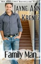 Family Man ebook by Jayne Ann Krentz