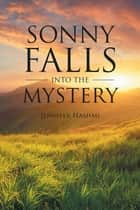 Sonny Falls into the Mystery ebook by Jennifer Hashmi