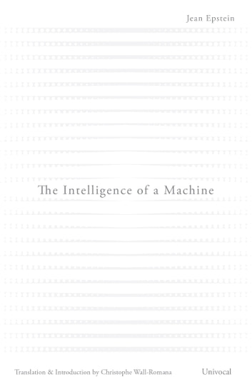 The Intelligence of a Machine ebook by Jean Epstein