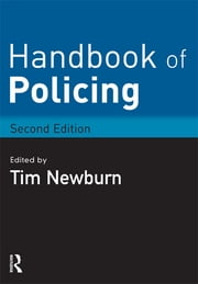 Handbook of Policing ebook by Tim Newburn