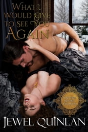 What I Would Give to See You Again ebook by Jewel Quinlan