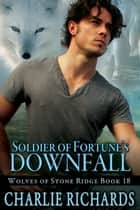 Soldier of Fortune's Downfall - Book 18 ebook by Charlie Richards