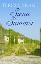 Siena Summer ebook by Teresa Crane