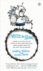 Whizz for Atomms - A guide to survival in the 20th century for felow pupils, their doting maters, pompous paters and any other who are interested ebook by Geoffrey Willans, Ronald Searle