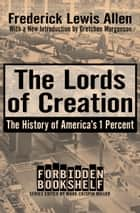 The Lords of Creation ebook by Frederick Lewis Allen,Gretchen Morgenson,Mark Crispin Miller