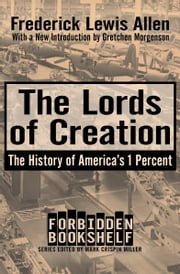 The Lords of Creation ebook by Frederick Lewis Allen, Gretchen Morgenson, Mark Crispin Miller