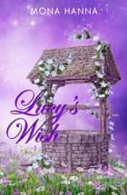 Lucy's Wish ebook by Mona Hanna