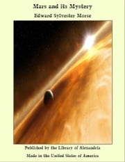 Mars and its Mystery ebook by Edward Sylvester Morse