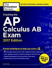 Cracking the AP Calculus AB Exam, 2017 Edition ebook by Princeton Review