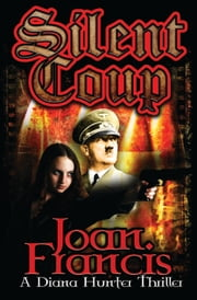 Silent Coup ebook by Joan Francis