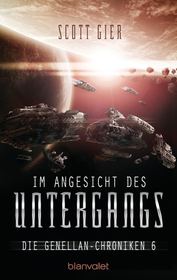 Im Angesicht des Untergangs - Die Genellan-Chroniken 6 ebook by Scott G. Gier