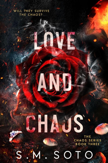 Love and Chaos - Chaos, #3 ebook by S.M. Soto