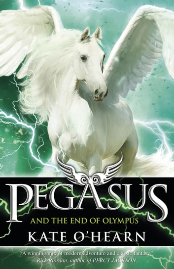 Pegasus and the End of Olympus - Book 6 ebook by Kate O'Hearn