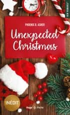 Unexpected Christmas ebook by Phoenix b. Asher