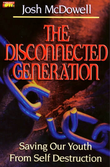 The Disconnected Generation ebook by Josh McDowell
