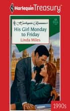 His Girl Monday to Friday ebook by Linda Miles