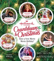 Hallmark Channel Countdown to Christmas - Have a Very Merry Movie Holiday ebook by Candace Cameron Bure, Rachel Hardage Barrett, Caroline McKenzie