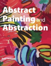 Abstract Painting and Abstraction ebook by Emyr Williams