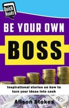 Be your Own Boss ebook by Alison Stokes