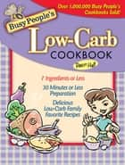 Busy People's Low-Carb Cookbook ebook by