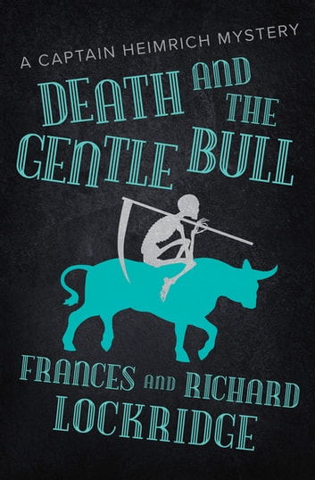 Death And The Gentle Bull Ebook By Frances Lockridge 9781504050395
