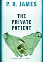 The Private Patient ebook by P. D. James