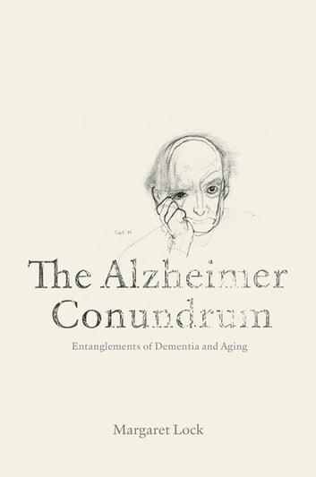 The Alzheimer Conundrum - Entanglements of Dementia and Aging ebook by Margaret Lock