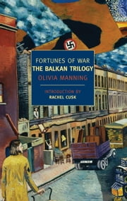 Fortunes of War: The Balkan Trilogy ebook by Olivia Manning,Rachel Cusk