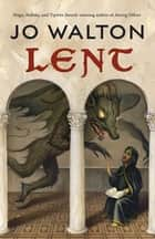 Lent ebook by Jo Walton