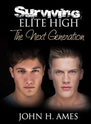 Surviving Elite High: The Next Generation ebook by John H. Ames