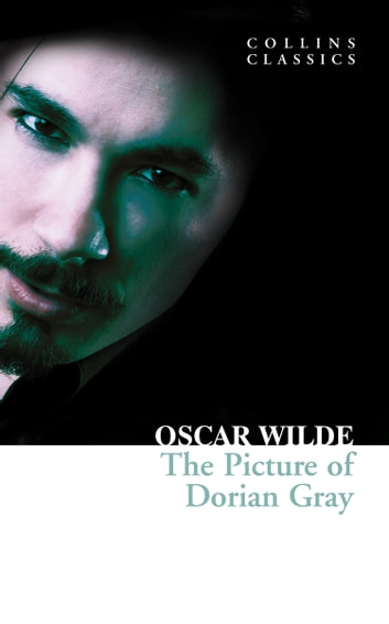The Picture of Dorian Gray (Collins Classics) ebook by Oscar Wilde