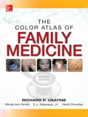 Color Atlas of Family Medicine 2/E ebook by Richard Usatine, Mindy Ann Smith, Jr. E.J. Mayeaux, Heidi Chumley