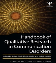 Handbook of Qualitative Research in Communication Disorders ebook by Martin J. Ball, Nicole Müller, Ryan L. Nelson