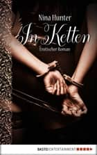 In Ketten - Erotischer Roman ebook by Nina Hunter