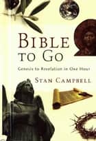 Bible to Go ebook by Stan Campbell