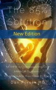 The 85% Solution ebook by Dan Purser MD