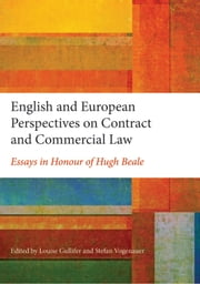 English and European Perspectives on Contract and Commercial Law, - Essays in Honour of Hugh Beale ebook by Louise Gullifer,Stefan Vogenauer