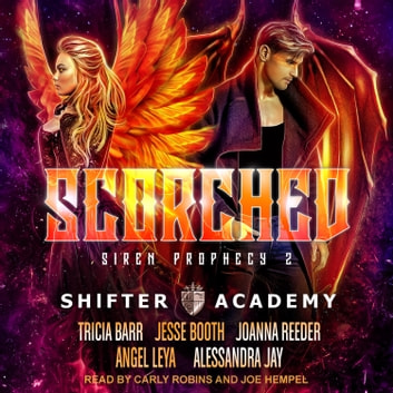 Scorched - Siren Prophecy 2 audiobook by Tricia Barr,Joanna Reeder,Angel Leya,Jesse Booth,Alessandra Jay