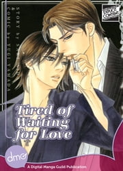 Tired Of Waiting For Love ebook by Saki Aida,Yugi Yamada