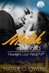 Match in Malta - A Moonlight Love Match short romance ebook by Natalie G. Owens