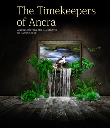 The Timekeepers of Ancra ebook by Hannah Edge