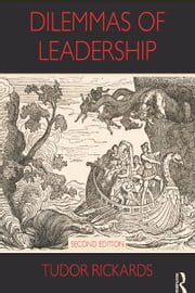 Dilemmas of Leadership ebook by Tudor Rickards