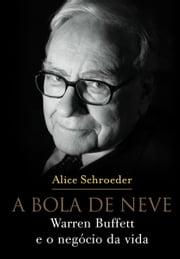 A bola de neve ebook by Alice Schroeder