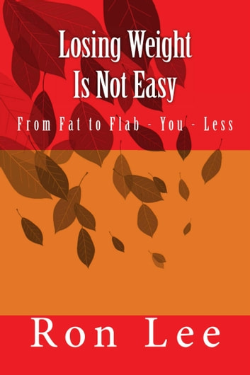 Losing Weight Is Not Easy ebook by Ron Lee