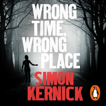 Wrong Time, Wrong Place audiobook by Simon Kernick