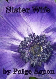 Sister Wife (Erotica novelette) ebook by Paige Aspen