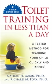 Toilet Training in Less Than a Day ebook by Nathan Azrin, Richard M. Foxx