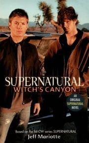 Supernatural: Witch's Canyon ebook by Jeff Mariotte